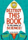 Destroy This Book in the Name of Science! Brainiac Edition Cover Image