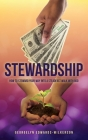 Stewardship: How to Steward Your Way Into a Steadfast Walk with God Cover Image