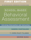 School-Based Behavioral Assessment: Informing Intervention and Instruction (The Guilford Practical Intervention in the Schools Series                   ) Cover Image