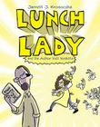 Lunch Lady and the Author Visit Vendetta: Lunch Lady #3 Cover Image