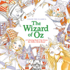 Color the Classics: The Wizard of Oz: A Coloring Book Trip Down the Yellow-Brick Road Cover Image