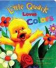 Little Quack Loves Colors (Super Chubbies) Cover Image