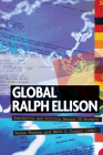Global Ralph Ellison; Aesthetics and Politics Beyond US Borders (Race and Resistance Across Borders in the Long Twentieth Cen #6) Cover Image