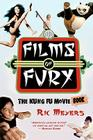 Films of Fury: The Kung Fu Movie Book Cover Image