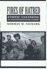 Fires of Hatred: Ethnic Cleansing in Twentieth-Century Europe Cover Image