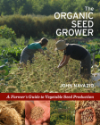 The Organic Seed Grower: A Farmer's Guide to Vegetable Seed Production Cover Image
