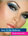 How To Do Makeup Professionally Cover Image