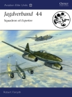 Jagdverband 44: Squadron of Experten (Aviation Elite Units) Cover Image