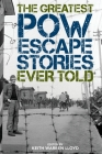 The Greatest POW Escape Stories Ever Told Cover Image