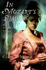 In Mozart's Shadow: His Sister's Story Cover Image