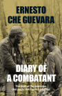 Diary of a Combatant: From the Sierra Maestra to Santa Clara, Cuba 1956-58 Cover Image