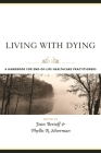 Living with Dying: A Handbook for End-Of-Life Healthcare Practitioners (End of Life Care) Cover Image