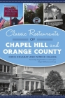Classic Restaurants of Chapel Hill and Orange County (American Palate) Cover Image