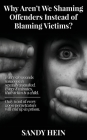 Why Aren't We Shaming Offenders Instead of Blaming Victims? Cover Image