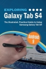 Exploring Galaxy Tab S4: The Illustrated, Practical Guide to using Samsung Galaxy Tab s4 Cover Image