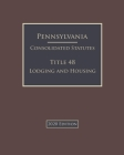 Pennsylvania Consolidated Statutes Title 48 Lodging and Housing 2020 Edition Cover Image
