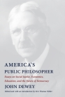 America's Public Philosopher: Essays on Social Justice, Economics, Education, and the Future of Democracy Cover Image