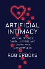 Artificial Intimacy: Virtual Friends, Digital Lovers, and Algorithmic Matchmakers Cover Image