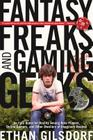 Fantasy Freaks and Gaming Geeks: An Epic Quest for Reality Among Role Players, Online Gamers, and Other Dwellers of Imaginary Realms Cover Image