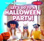 Let's Go to a Halloween Party! Cover Image