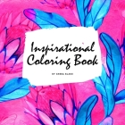 Inspirational Coloring Book for Young Adults and Teens (8.5x8.5 Coloring Book / Activity Book) Cover Image
