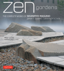 Zen Gardens: The Complete Works of Shunmyo Masuno Japan's Leading Garden Designer Cover Image