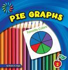 Pie Graphs (21st Century Basic Skills Library: Let's Make Graphs) Cover Image