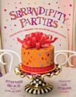 Serendipity Parties: Pleasantly Unexpected Ideas for Entertaining Cover Image