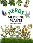 Herbs Medicine Plants Coloring book: Natural Pharmacy Health Relaxation Meadow Flower Nature for Kids and for Adults Cover Image