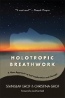 Holotropic Breathwork: A New Approach to Self-Exploration and Therapy (SUNY Series in Transpersonal and Humanistic Psychology) Cover Image