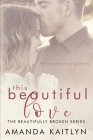 This Beautiful Love: Large Print Edition Cover Image