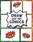 DRAW your own COMICS: Create your own Comics and Cartoons Cover Image