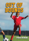 Out of Bounds (Fred Bowen Sports Stories) Cover Image