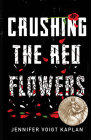 Crushing the Red Flowers Cover Image