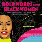 Bold Words from Black Women: Inspiration and Truths from 50 Extraordinary Leaders Who Helped Shape Our World Cover Image
