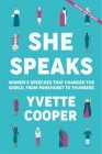 She Speaks: Women's Speeches That Changed the World, from Pankhurst to Thunberg Cover Image