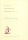 Care and Conservation of Manuscripts 10: Proceedings of the Tenth International Seminar Held at the University of Copenhagen 19th-20th October 2006 (v. 10) Cover Image