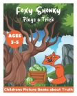 Foxy Shonky Plays a Trick - Childrens Picture Books about Truth Cover Image