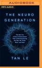 The Neurogeneration: The New Era in Brain Enhancement That Is Revolutionizing the Way We Think, Work, and Heal Cover Image