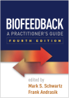 Biofeedback, Fourth Edition: A Practitioner's Guide Cover Image
