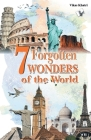 7 Forgotten Wonders of the World Cover Image