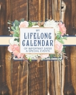 My Lifelong Calendar of Important Dates & Special Events: Christian Perpetual Calendar Date keeper Reminder for Birthdays, Anniversaries and Memories Cover Image