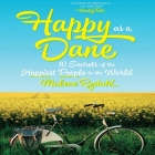 Happy as a Dane: 10 Secrets of the Happiest People in the World Cover Image
