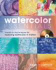 Watercolor Essentials: Hands-On Techniques for Exploring Watercolor in Motion [With DVD] Cover Image