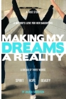 Making My Dreams A Reality: A Mother's Love For Her Daughters Cover Image