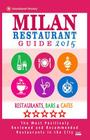 Milan Restaurant Guide 2015: Best Rated Restaurants in Milan, Italy - 500 restaurants, bars and cafés recommended for visitors, 2015. Cover Image