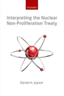 Interpreting the Nuclear Non-Proliferation Treaty Cover Image