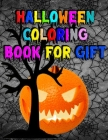 Halloween Coloring book for Gift: Awesome Halloween Coloring and Activity Book For Toddlers and Kids Cover Image