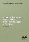 Execução Penal no Sistema Penitenciário Federal Cover Image