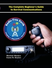 Radio Free Earth: The Complete Beginner's Guide to Survival Communications (Paperback) Cover Image